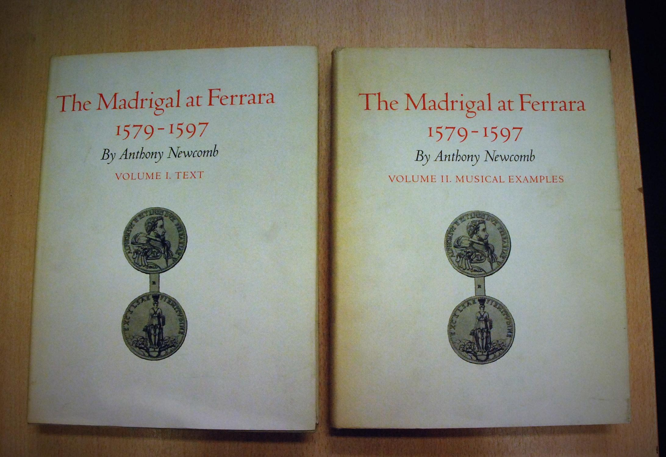 Newcomb, Anthony, The Madrigal at Ferrara: 1579-1597, Princeton University  Press, 1980